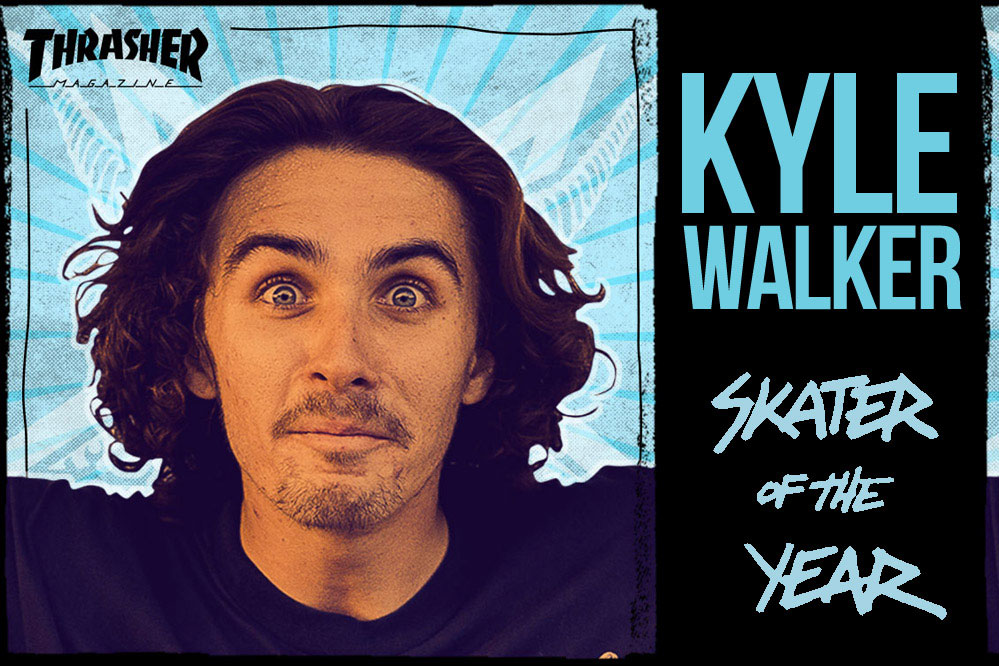 Kyle Walker | Thrasher Skater of the Year 2016 + jeu concours