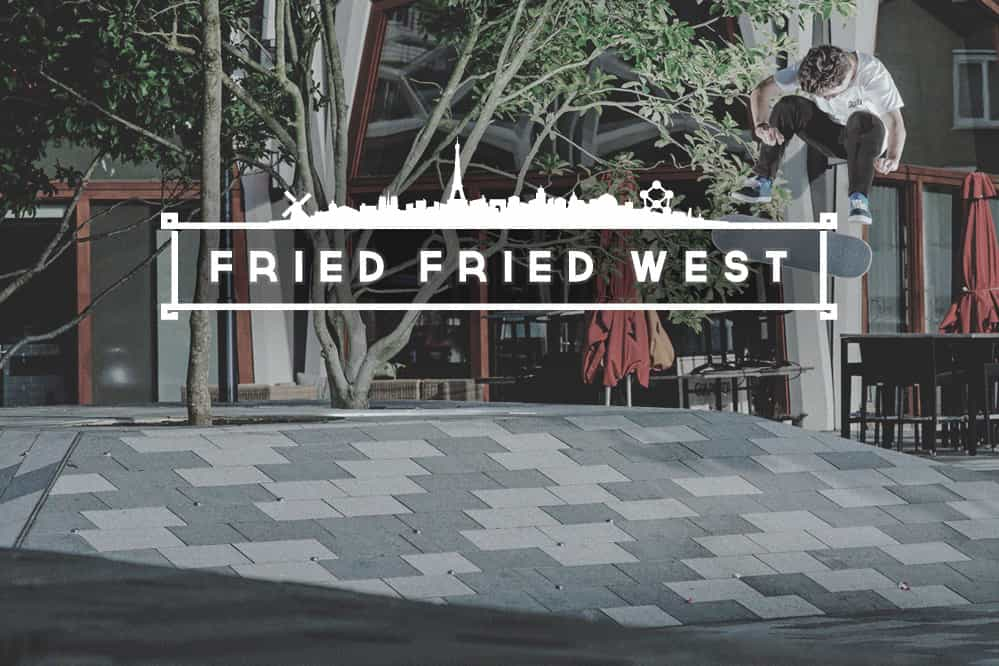 skatedeluxe Fried Fried West Tour