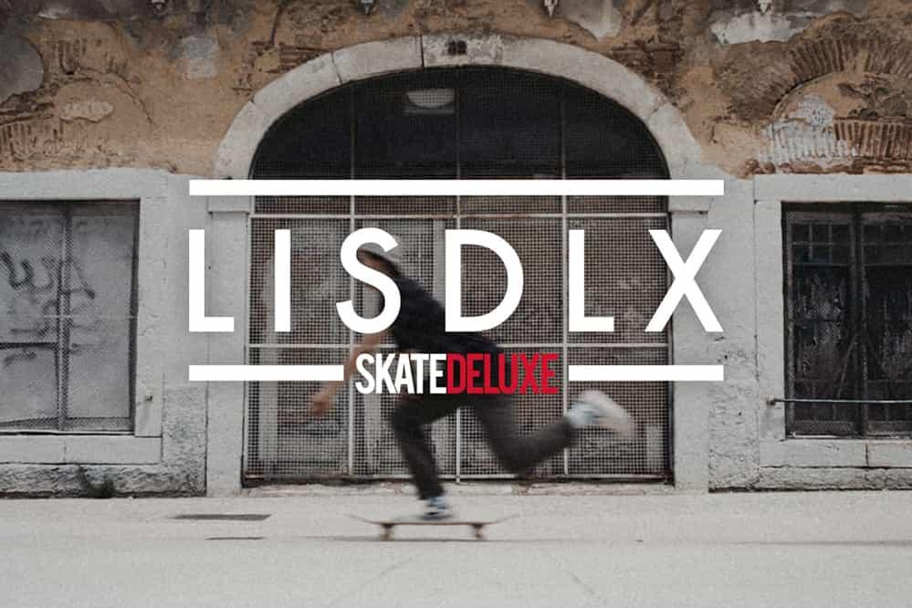 LISDLX skatedeluxe Lissabon Trip