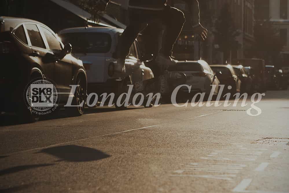 skatedeluxe London Calling
