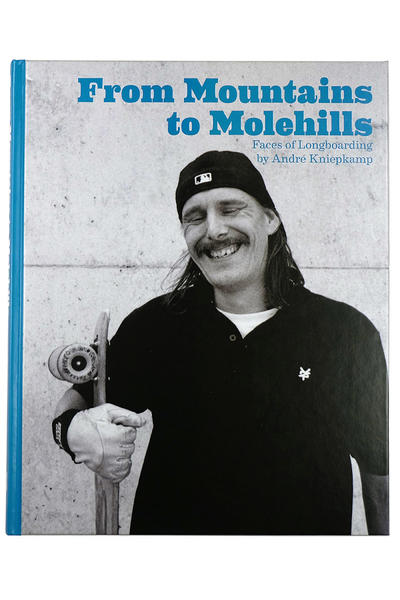 Buch div. From Mountains to Molehills - Faces of Longboarding Book